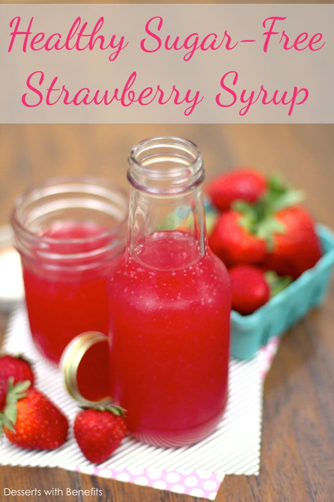 Healthy Sugar Free Strawberry Syrup - Healthy Dessert Recipes at Desserts with Benefits