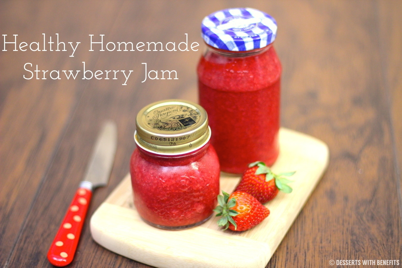 Healthy Homemade Sugar-Free Strawberry Jam (only 5 ingredients!)