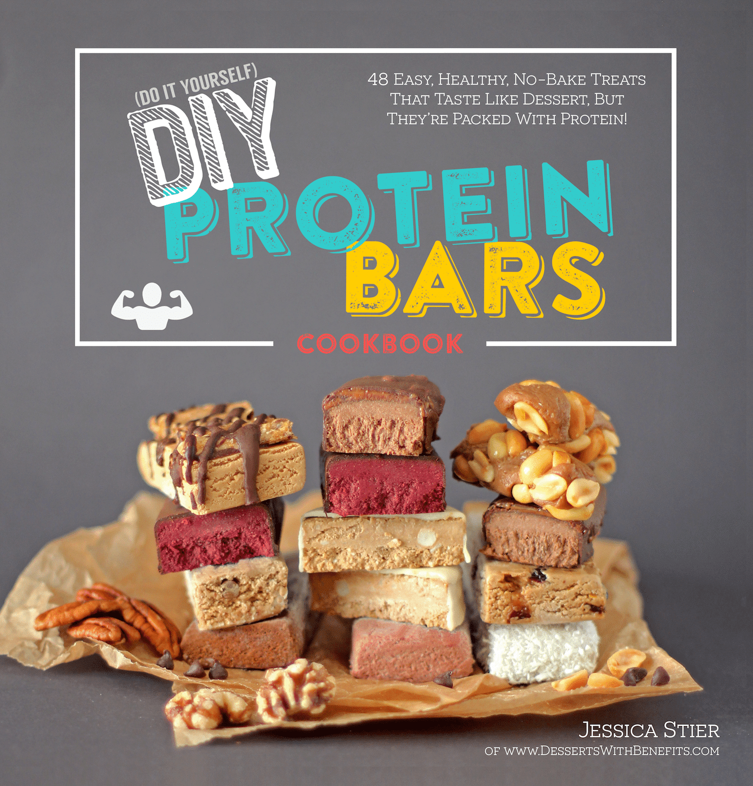 DIY Protein Bars Cookbook – authored by Jessica Stier of the Desserts with Benefits Blog