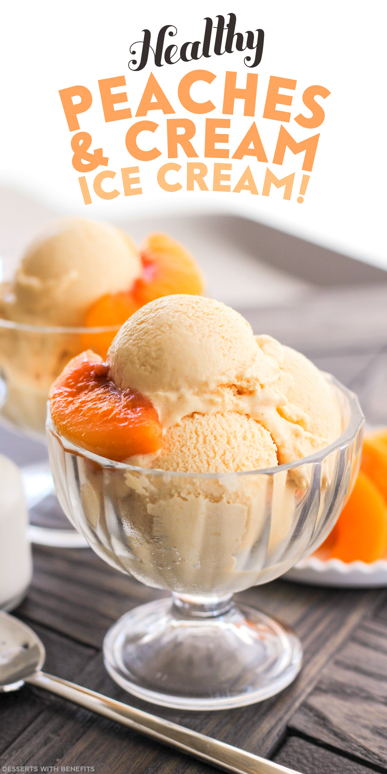 Healthy Peaches and Cream Ice Cream (refined sugar free) - Healthy ...