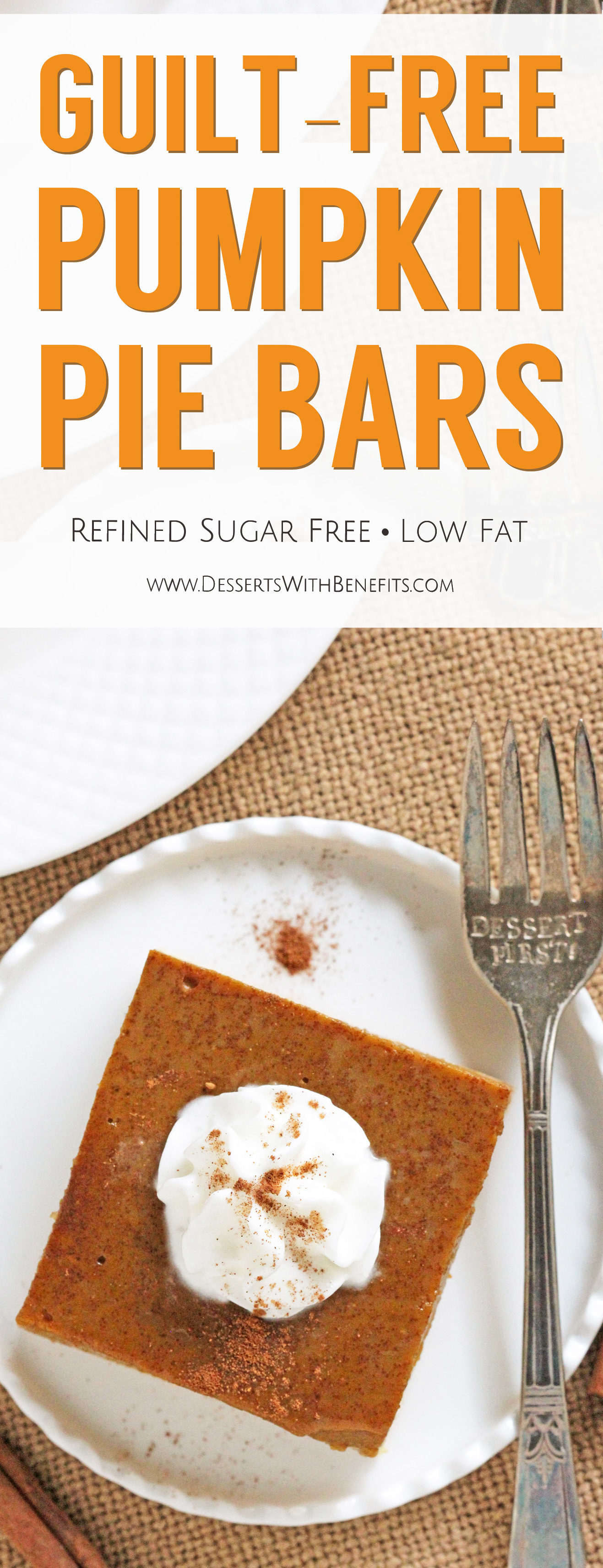 These Guilt Free Pumpkin Pie Bars are just like your classic pumpkin pie -- silky smooth, perfectly sweet, and ultimately satisfying -- but in a perfect square! You'd never know these pie bars are made lower calorie, lower fat, and lower sugar! Healthy Dessert Recipes at the Desserts With Benefits Blog (www.DessertsWithBenefits.com)