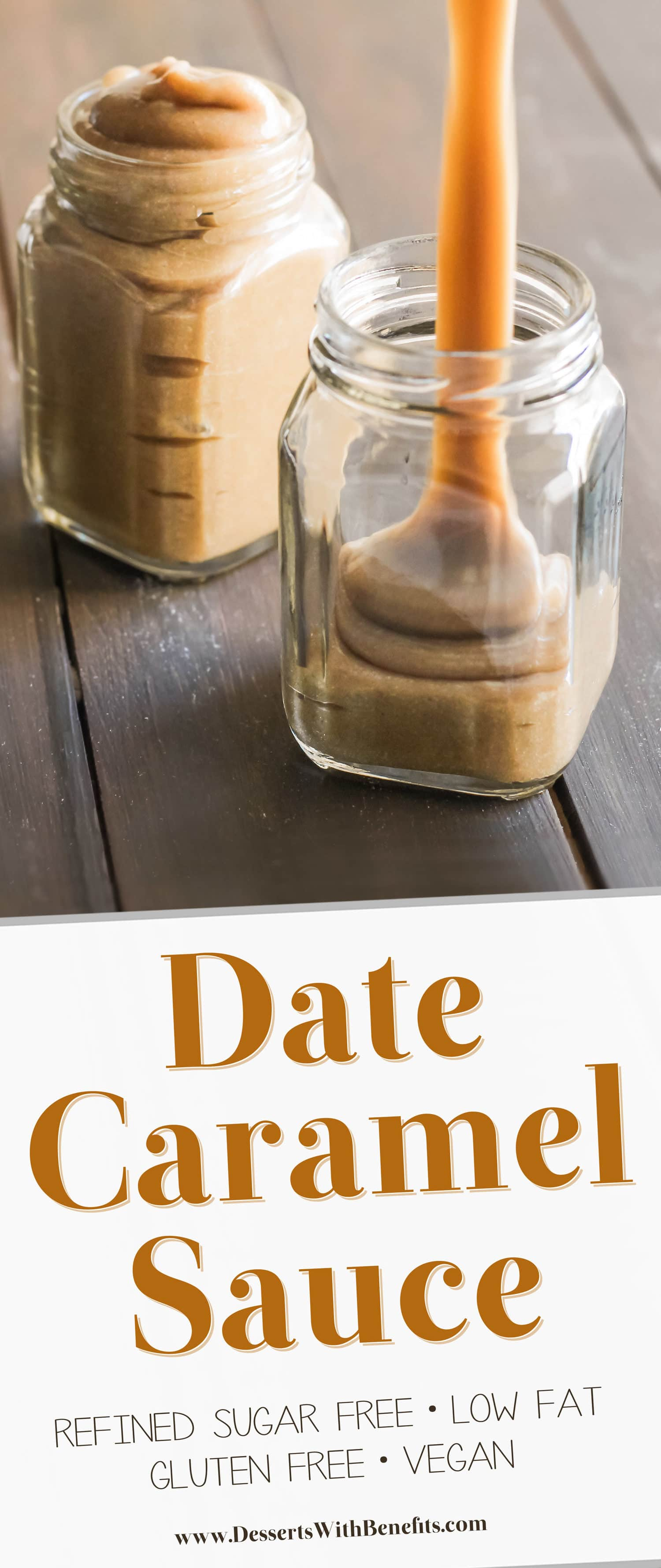 [How to make Date Caramel Sauce]This Healthy Date Caramel Sauce issilky smooth, creamy, rich, and sweet, you'd never know it's vegan and low fat with no sugar added! Healthy Dessert Recipes with sugar free, low calorie, low carb, high protein, gluten free, dairy free, vegan, and raw options at the Desserts With Benefits Blog (www.DessertsWithBenefits.com)